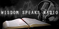 Wisdom Speaks Radio