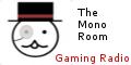 The Mono Gaming Radio